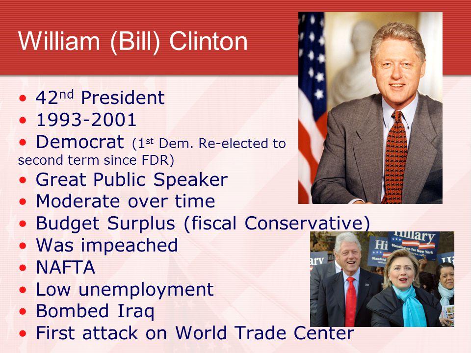 William (Bill) Clinton 42 nd President 1993-2001 Democrat (1 st Dem.