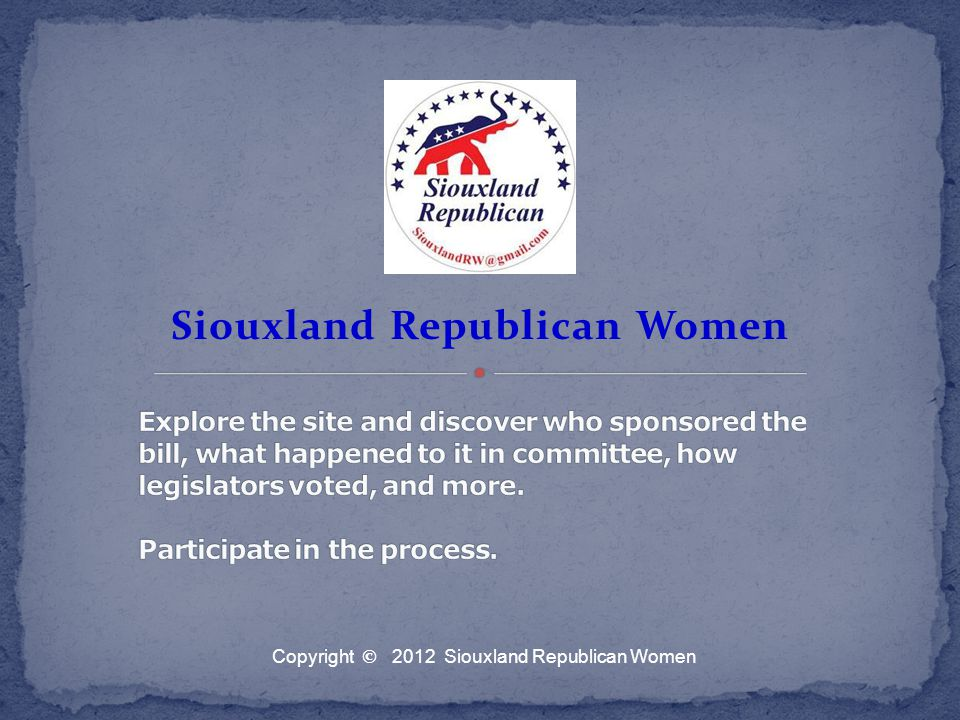 Siouxland Republican Women Copyright © 2012 Siouxland Republican Women