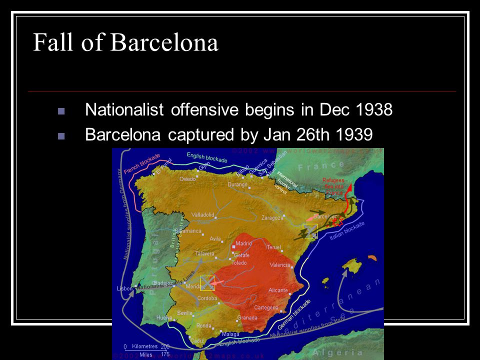 Fall of Barcelona Nationalist offensive begins in Dec 1938 Barcelona captured by Jan 26th 1939