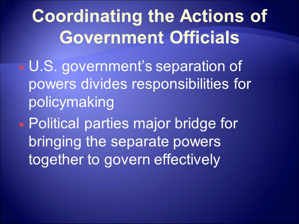 Coordinating the Actions of Government Officials  U.S.