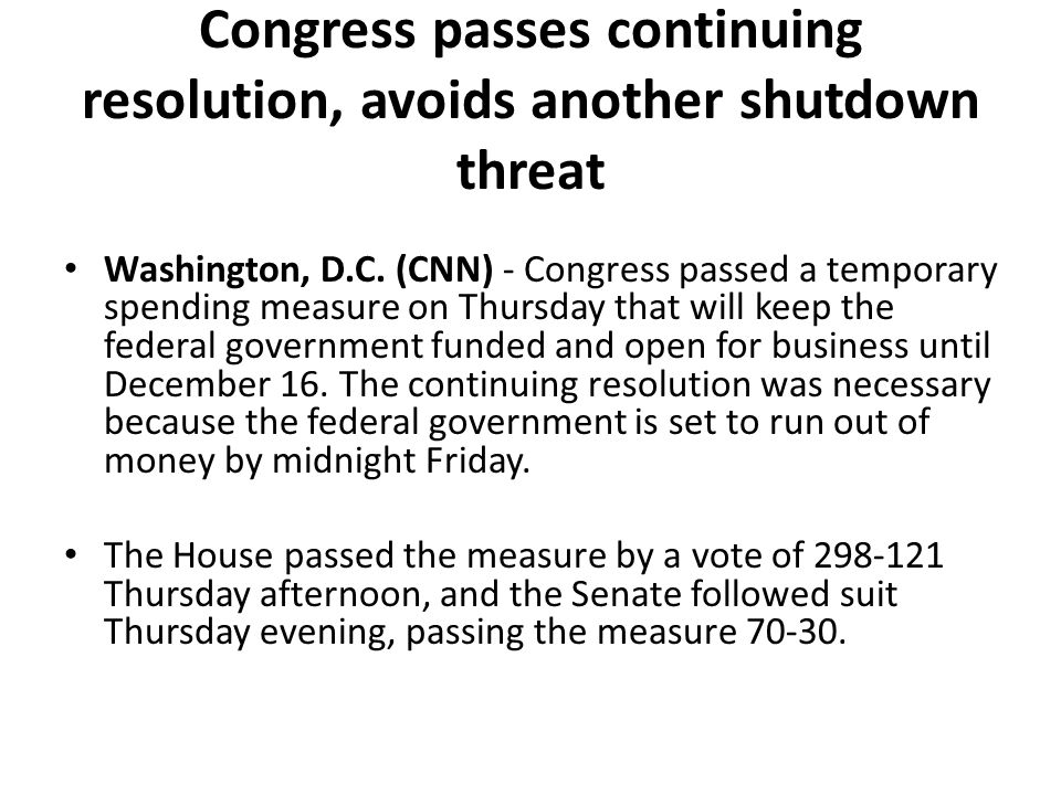 Congress passes continuing resolution, avoids another shutdown threat Washington, D.C.