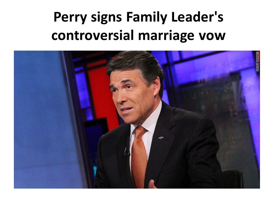 Perry signs Family Leader s controversial marriage vow