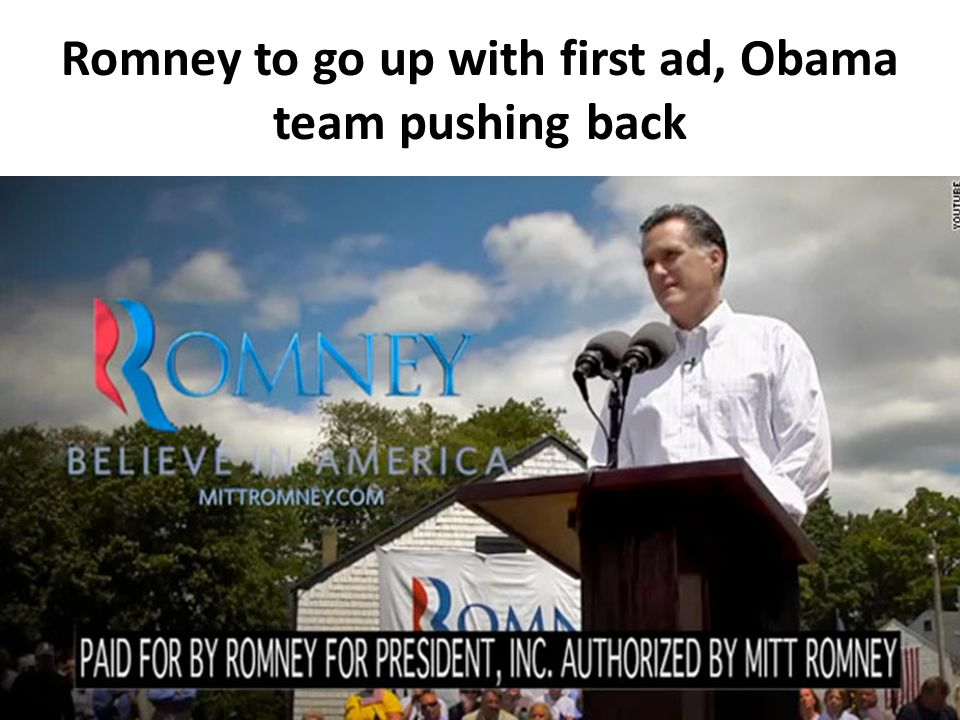 Romney to go up with first ad, Obama team pushing back