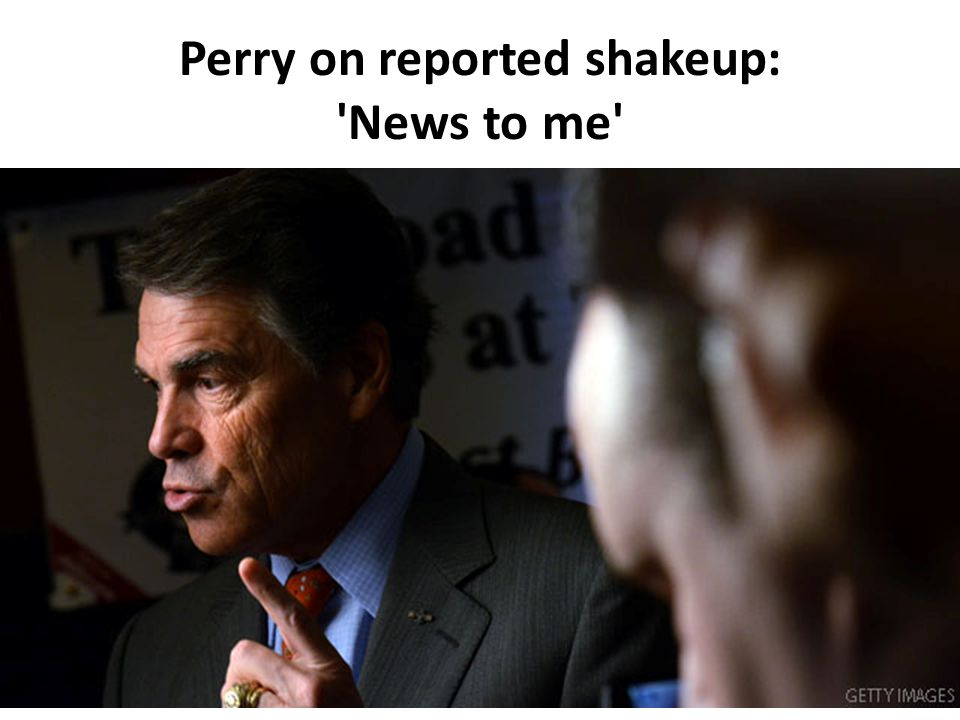 Perry on reported shakeup: 'News to me'