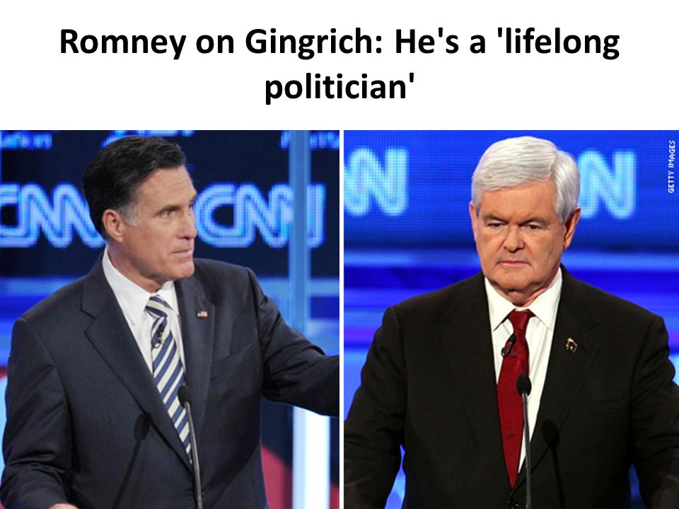 Romney on Gingrich: He s a lifelong politician