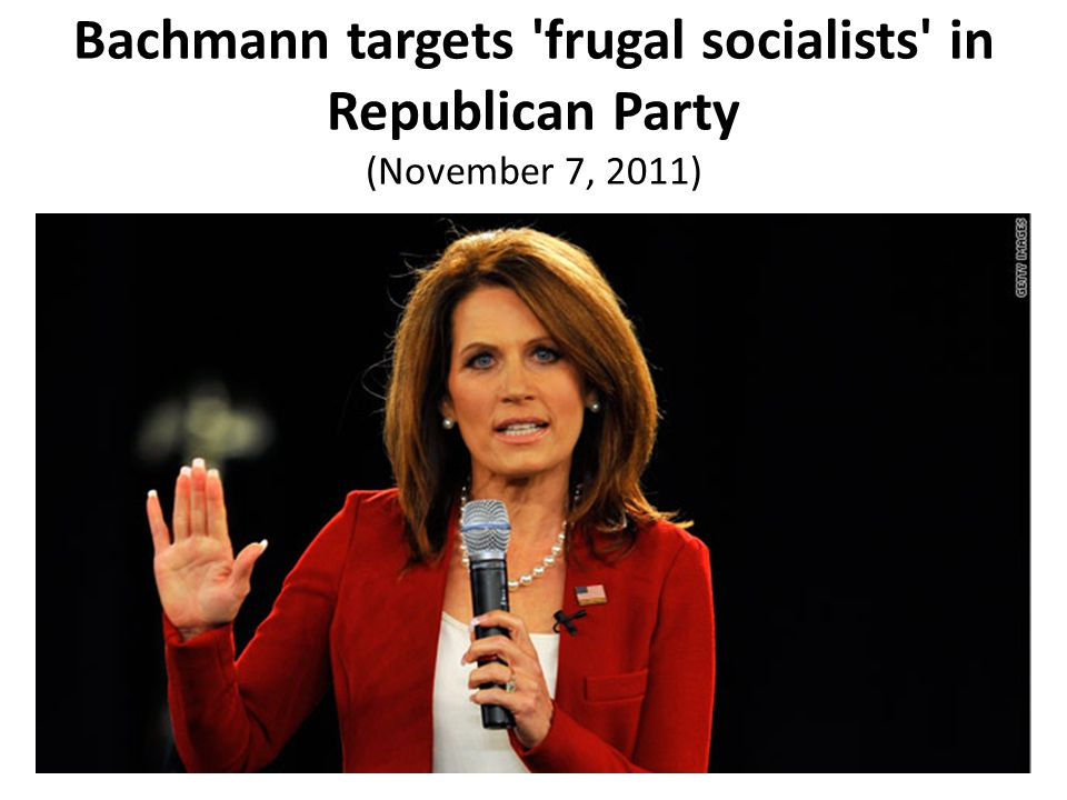 Bachmann targets frugal socialists in Republican Party (November 7, 2011)