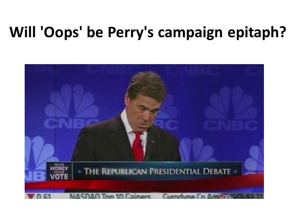 Will Oops be Perry s campaign epitaph