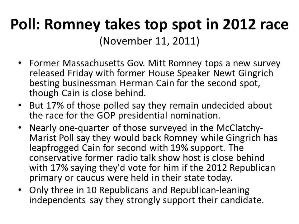 Poll: Romney takes top spot in 2012 race (November 11, 2011) Former Massachusetts Gov. Mitt Romney tops a new survey released Friday with former House