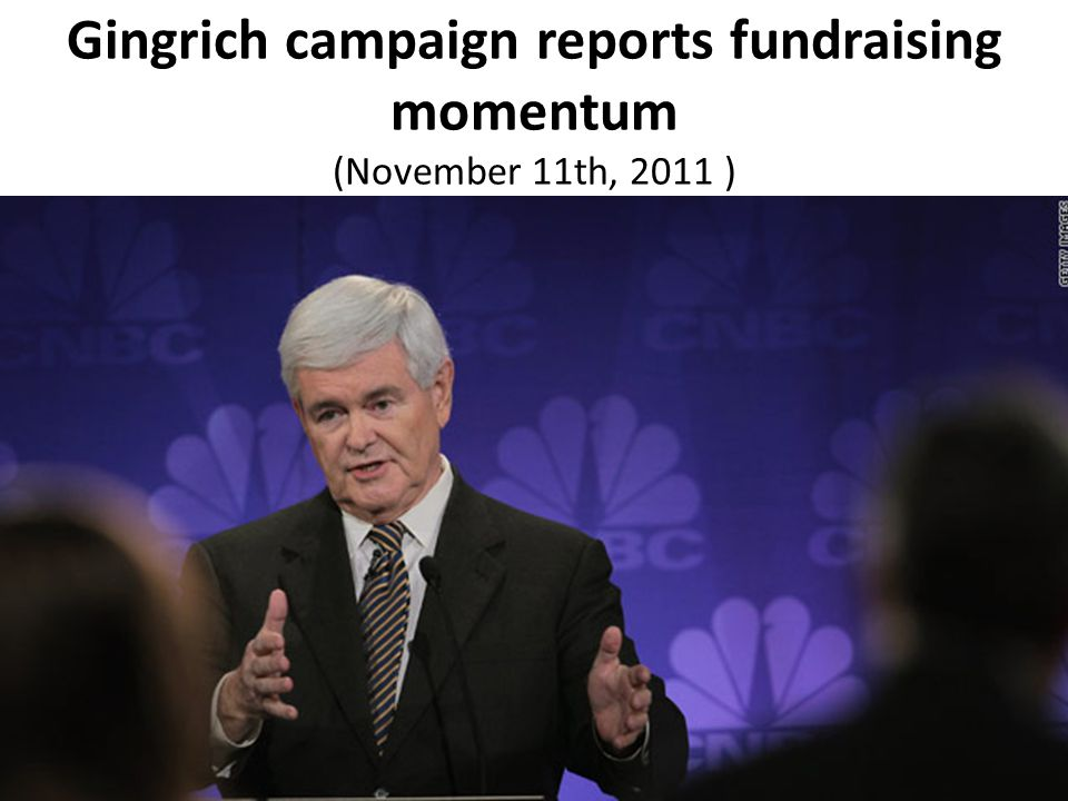 Gingrich campaign reports fundraising momentum (November 11th, 2011 )