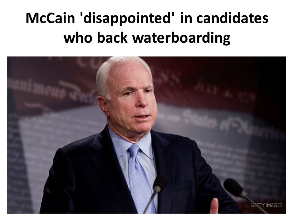 McCain disappointed in candidates who back waterboarding