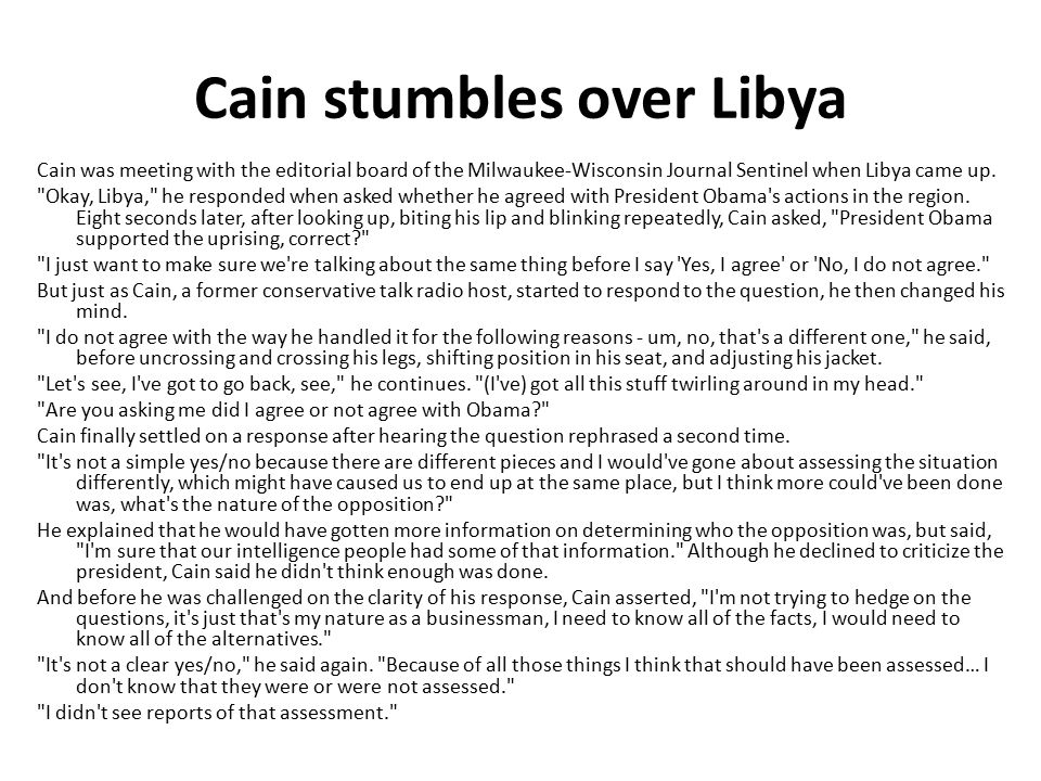 Cain was meeting with the editorial board of the Milwaukee-Wisconsin Journal Sentinel when Libya came up.