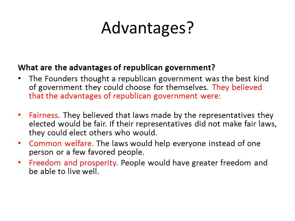 Advantages.What are the advantages of republican government.