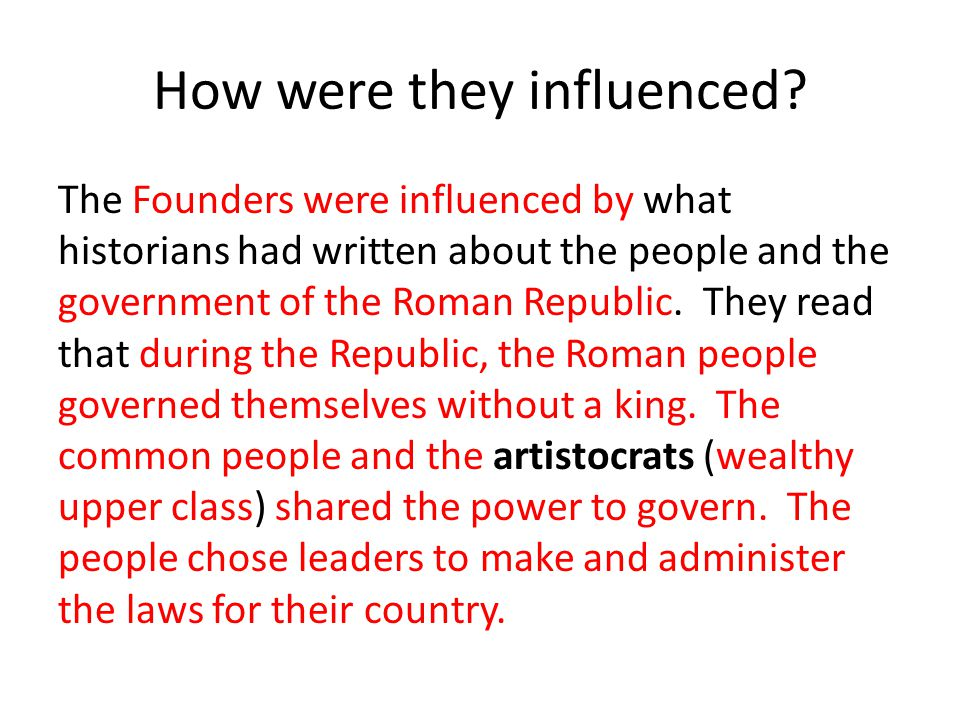 How were they influenced.