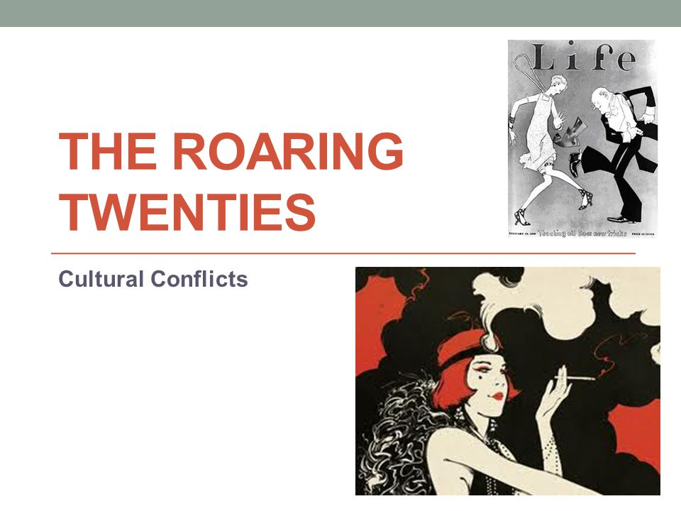 THE ROARING TWENTIES Cultural Conflicts