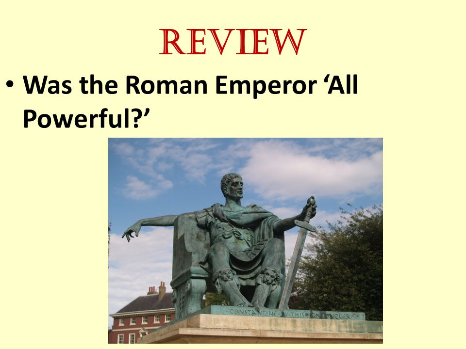 Review Was the Roman Emperor 'All Powerful?'