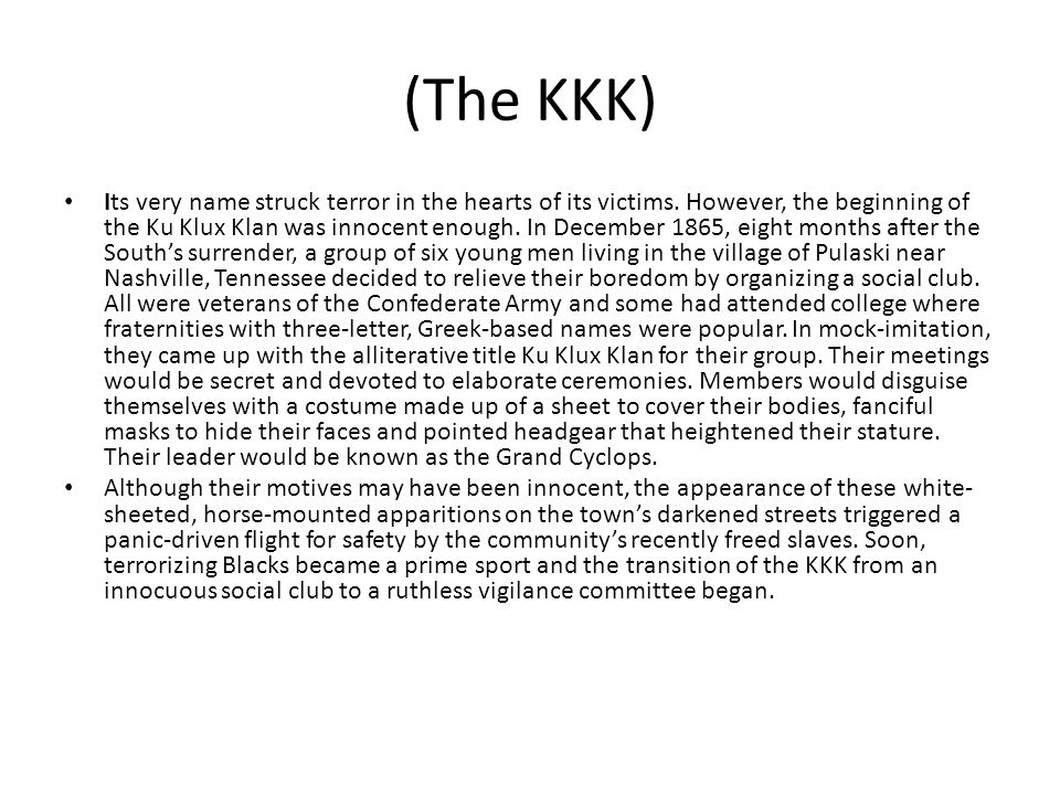 (The KKK) Its very name struck terror in the hearts of its victims.