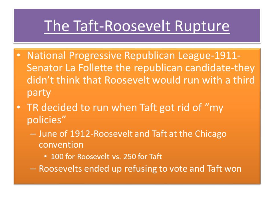 Taft Splits the Republican Party Taft had promised to reduce tariffs-called Congress into secession-tariffs were reduced a little but Senator Nelson W.
