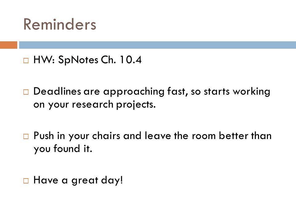 Reminders  HW: SpNotes Ch.
