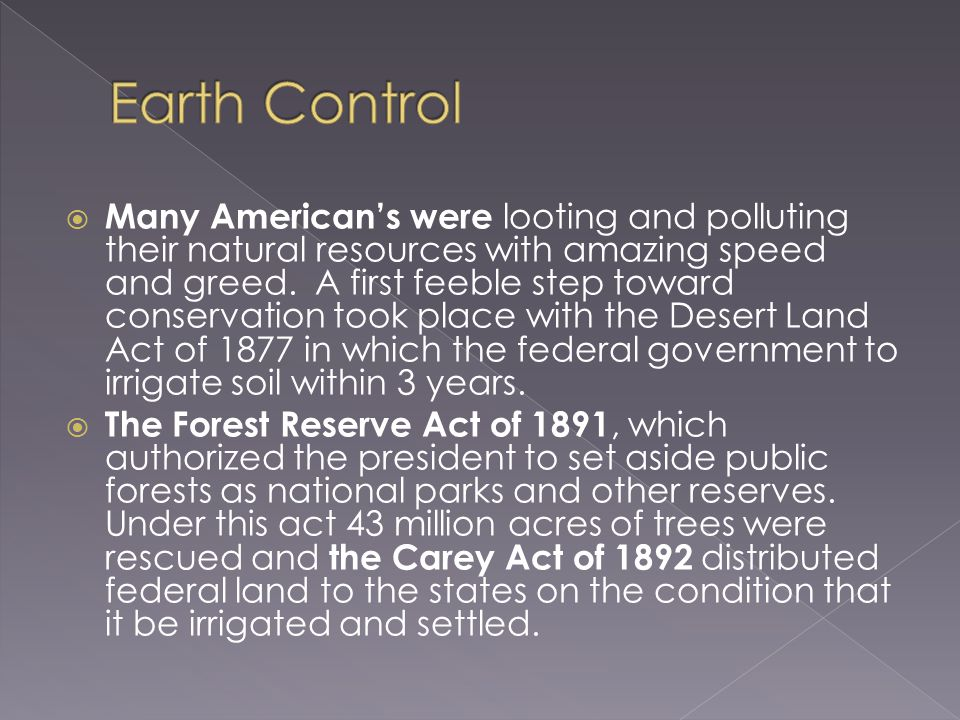  Many American's were looting and polluting their natural resources with amazing speed and greed.