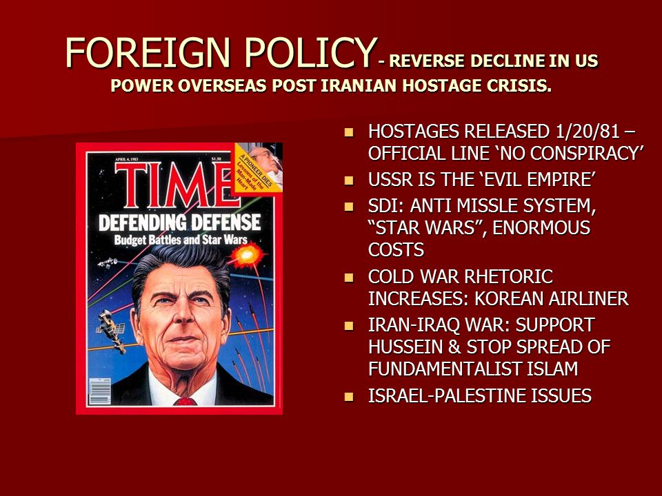 FOREIGN POLICY - REVERSE DECLINE IN US POWER OVERSEAS POST IRANIAN HOSTAGE CRISIS.