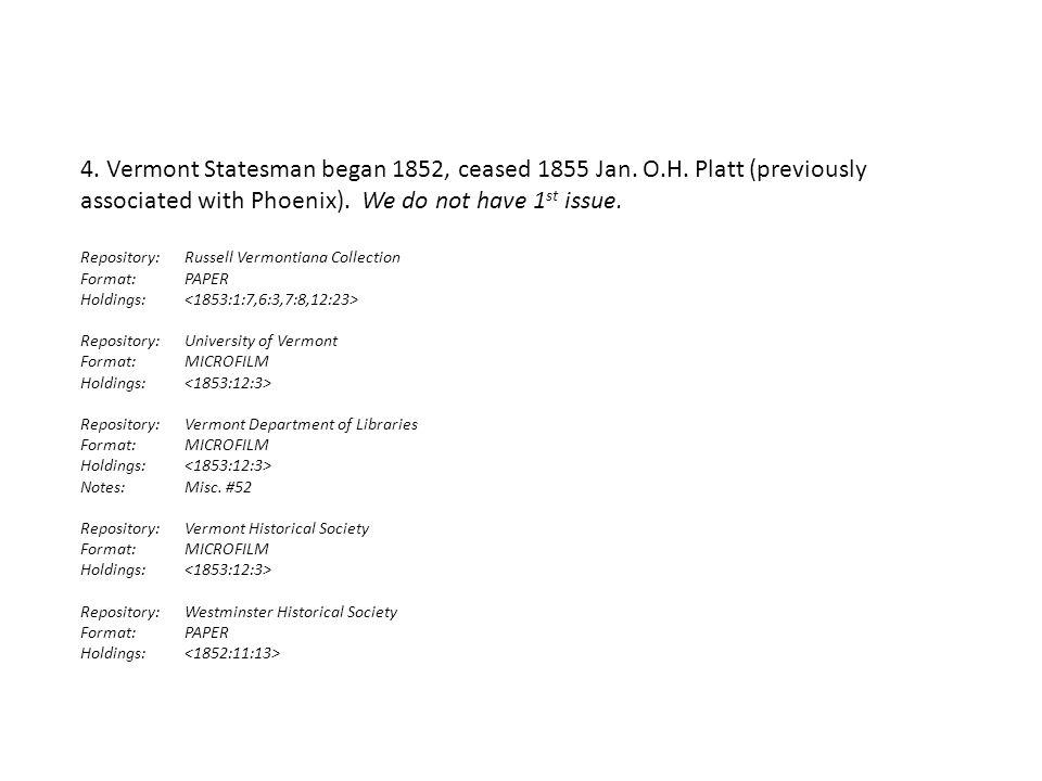 4. Vermont Statesman began 1852, ceased 1855 Jan.