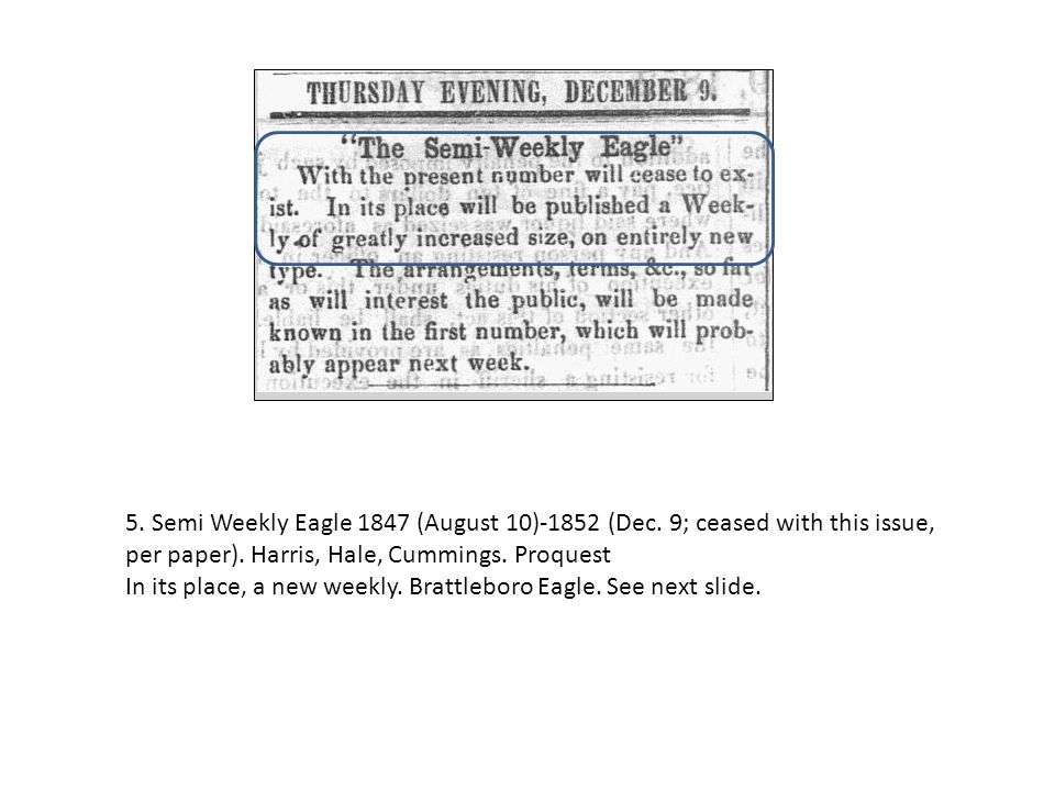 5. Semi Weekly Eagle 1847 (August 10)-1852 (Dec. 9; ceased with this issue, per paper).