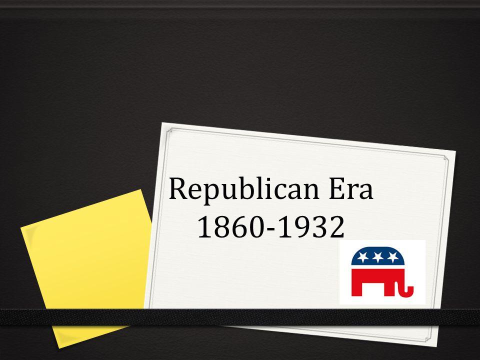 Republican Era 1860-1932