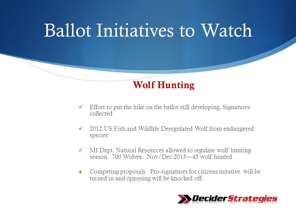 Ballot Initiatives to Watch Wolf Hunting Effort to put the hike on the ballot still developing.