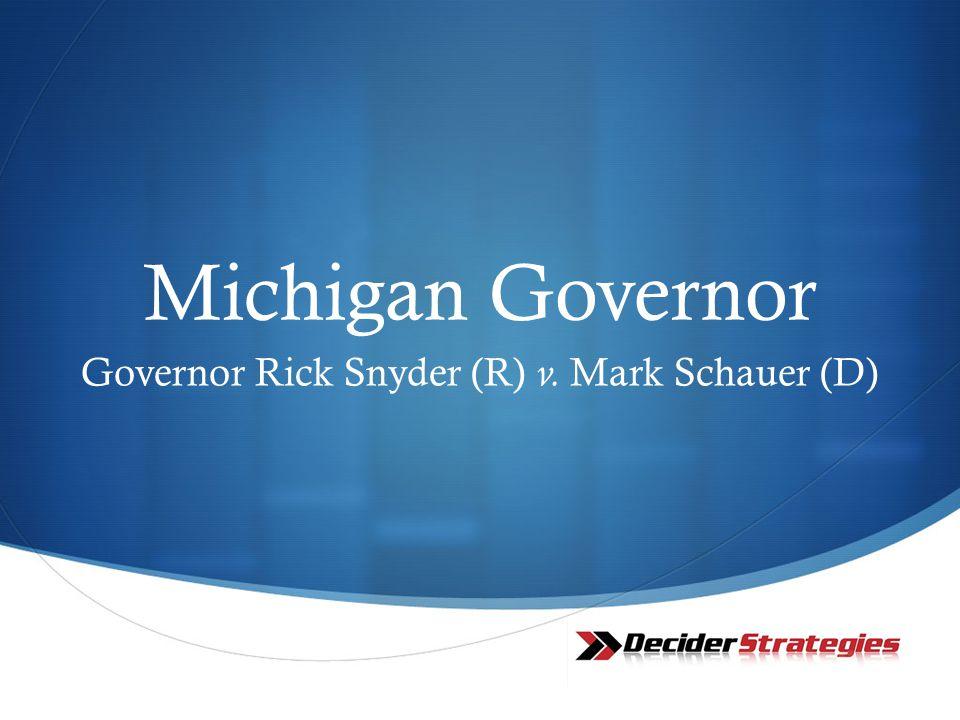 Michigan Governor Governor Rick Snyder (R) v. Mark Schauer (D)