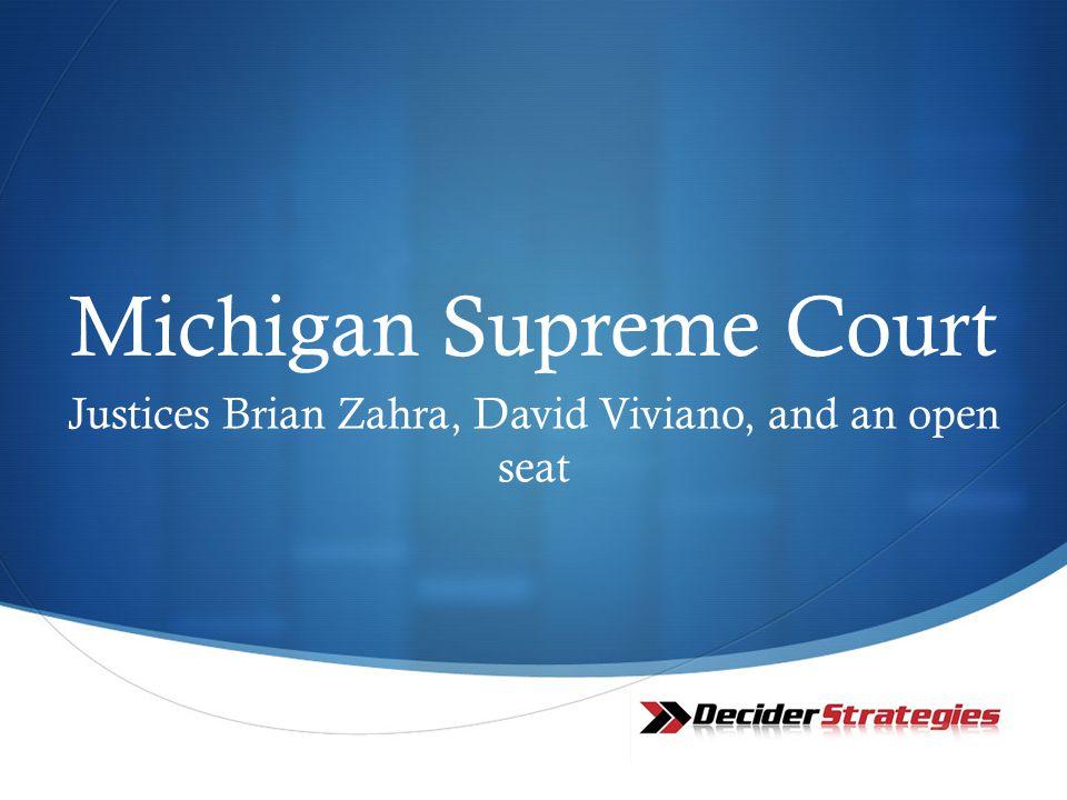  Michigan Supreme Court Justices Brian Zahra, David Viviano, and an open seat