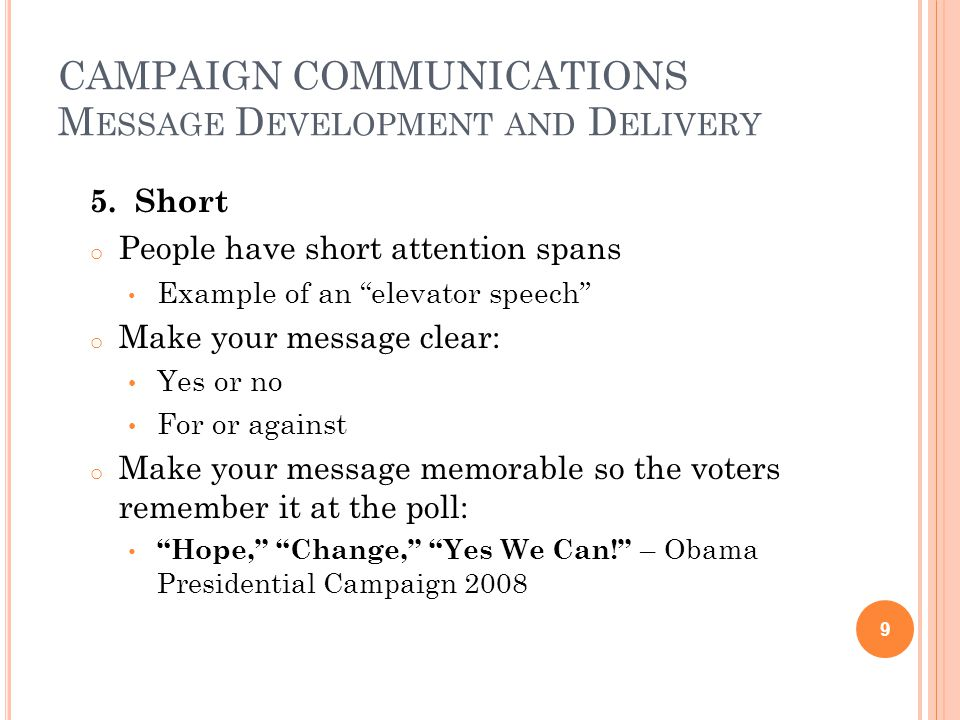 CAMPAIGN COMMUNICATIONS M ESSAGE D EVELOPMENT AND D ELIVERY 5.