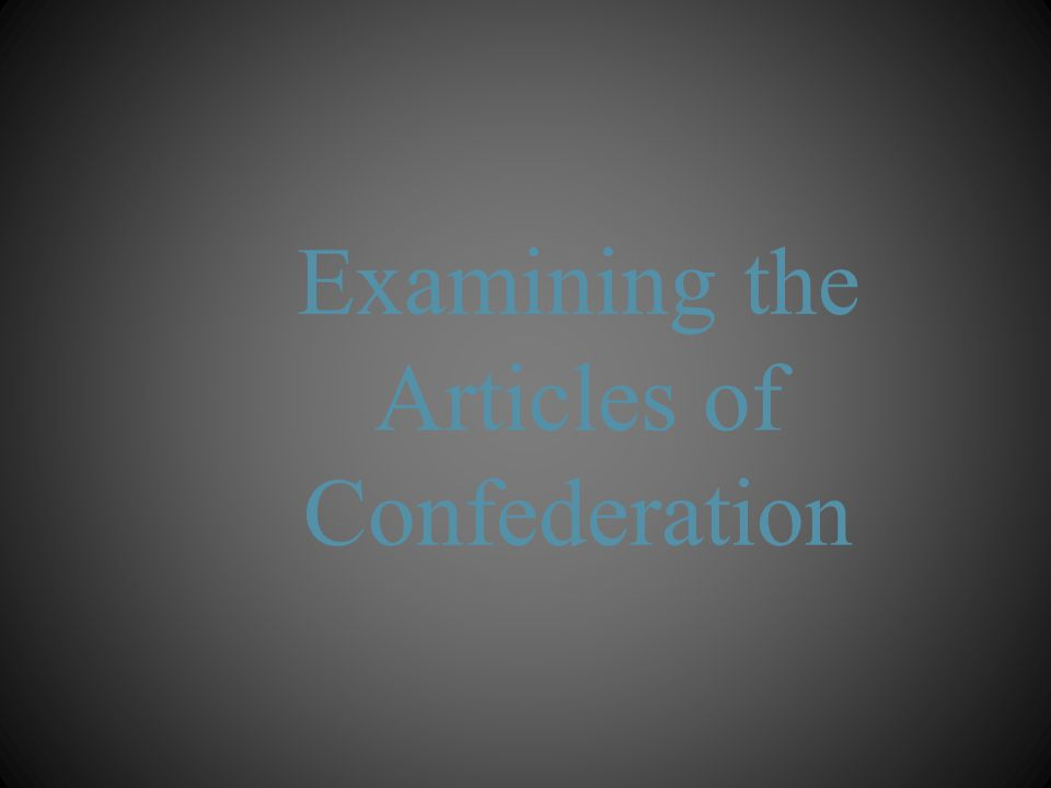 Examining the Articles of Confederation