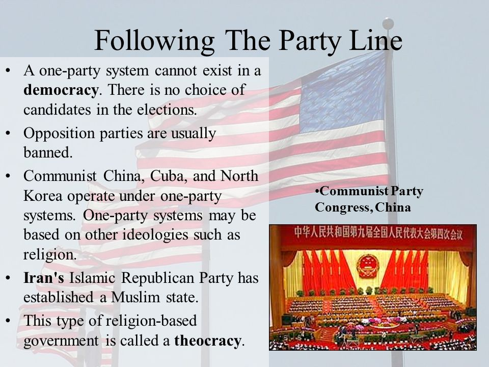 Following The Party Line A one-party system cannot exist in a democracy.