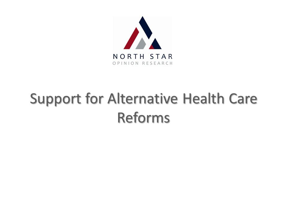 Support for Alternative Health Care Reforms