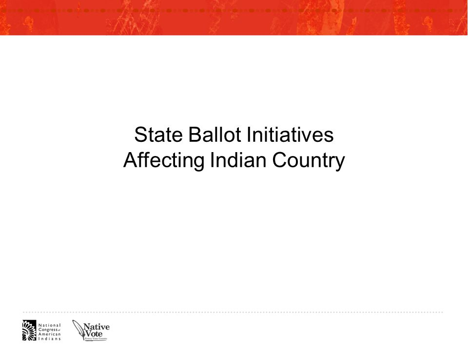 State Ballot Initiatives Affecting Indian Country