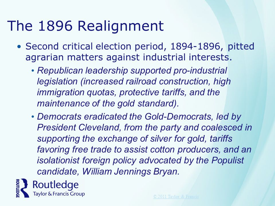 The 1896 Realignment Second critical election period, 1894-1896, pitted agrarian matters against industrial interests.