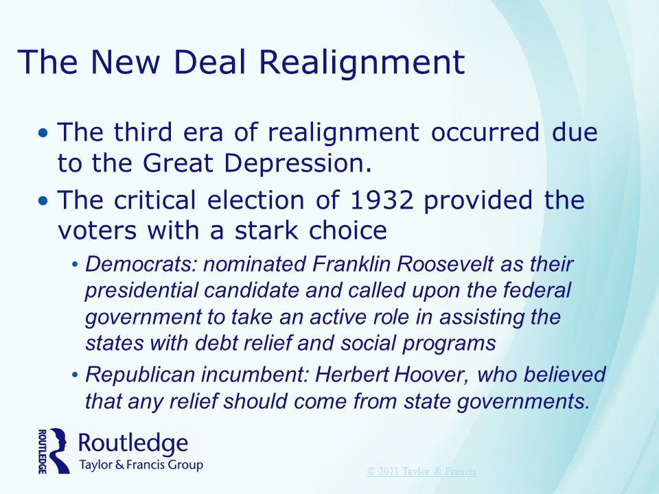 The New Deal Realignment The third era of realignment occurred due to the Great Depression. The critical election of 1932 provided the voters with a s