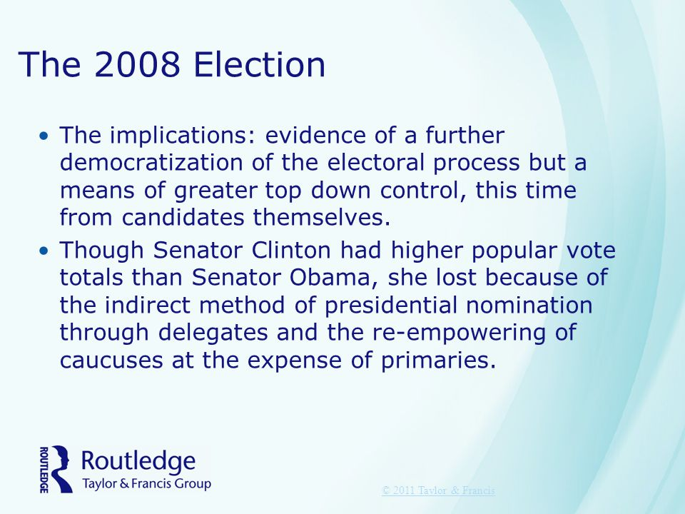 The 2008 Election The implications: evidence of a further democratization of the electoral process but a means of greater top down control, this time