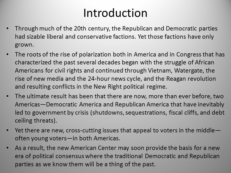 Introduction Through much of the 20th century, the Republican and Democratic parties had sizable liberal and conservative factions.