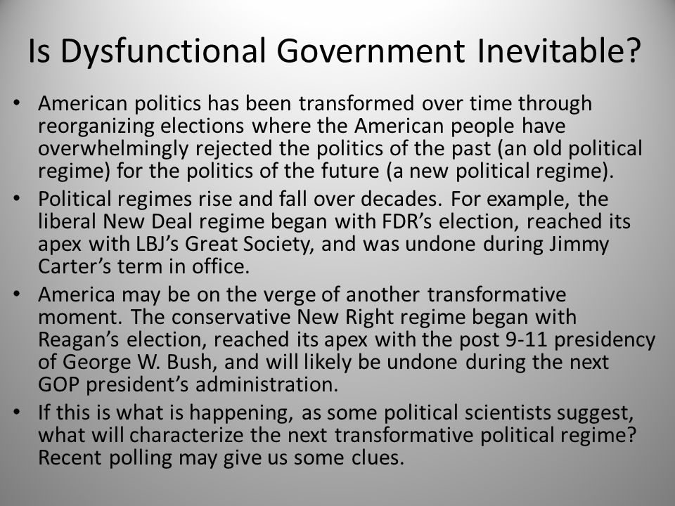 Is Dysfunctional Government Inevitable.