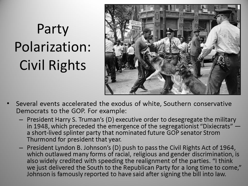 Party Polarization: Civil Rights Several events accelerated the exodus of white, Southern conservative Democrats to the GOP.