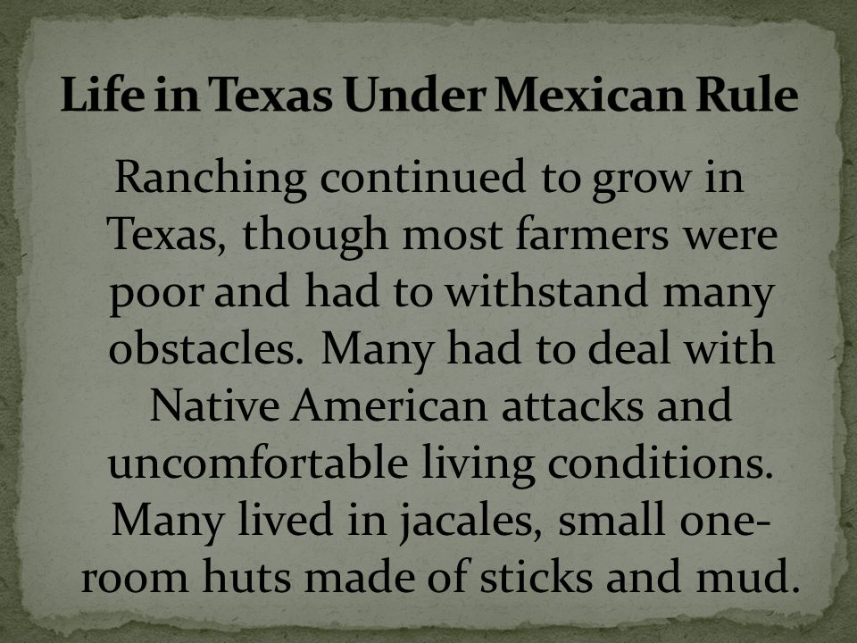 Ranching continued to grow in Texas, though most farmers were poor and had to withstand many obstacles.