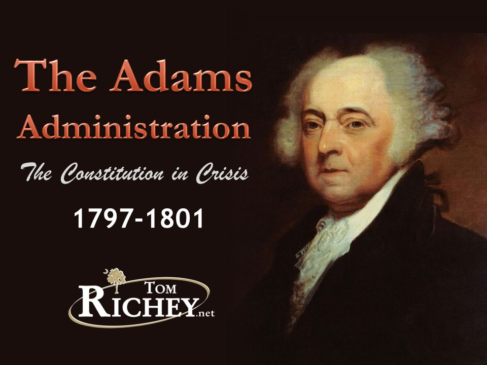 1797-1801 The Constitution in Crisis