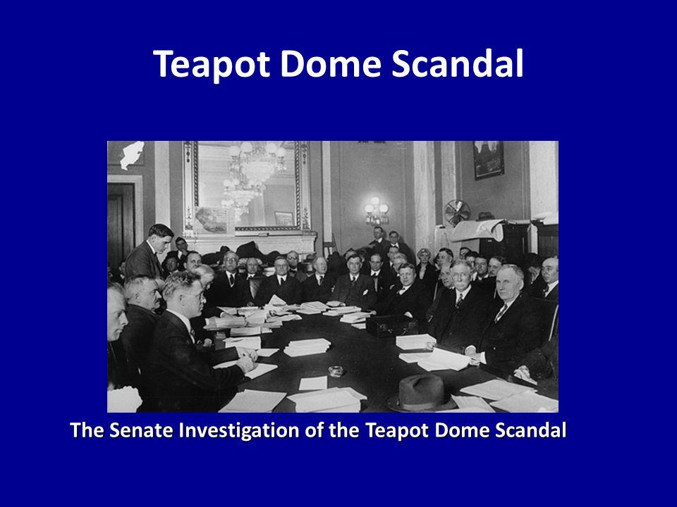Teapot Dome Scandal The Senate Investigation of the Teapot Dome Scandal