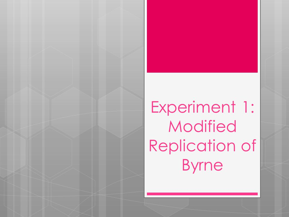 Experiment 1: Modified Replication of Byrne