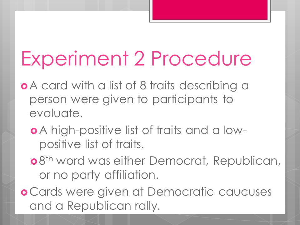 Experiment 2 Procedure  A card with a list of 8 traits describing a person were given to participants to evaluate.