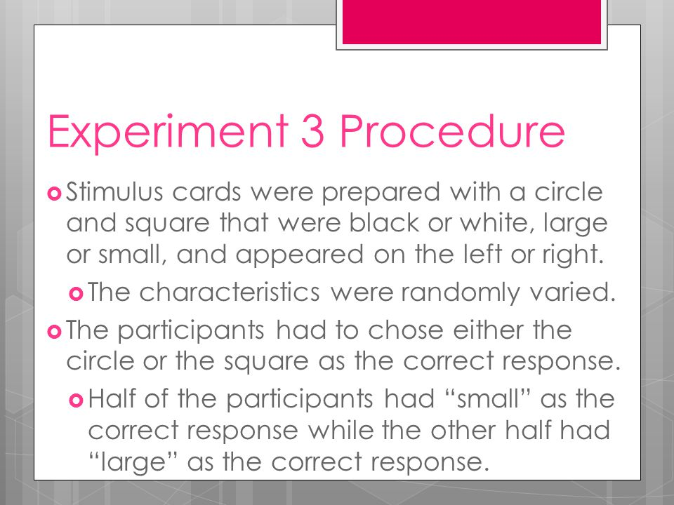 Experiment 3 Procedure  Stimulus cards were prepared with a circle and square that were black or white, large or small, and appeared on the left or right.