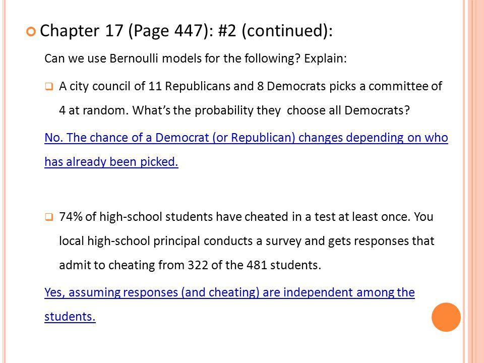 Chapter 17 (Page 447): #2 (continued): Can we use Bernoulli models for the following? Explain:  A city council of 11 Republicans and 8 Democrats pick