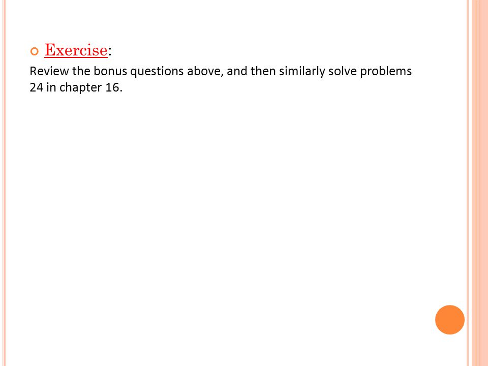 Exercise: Review the bonus questions above, and then similarly solve problems 24 in chapter 16.