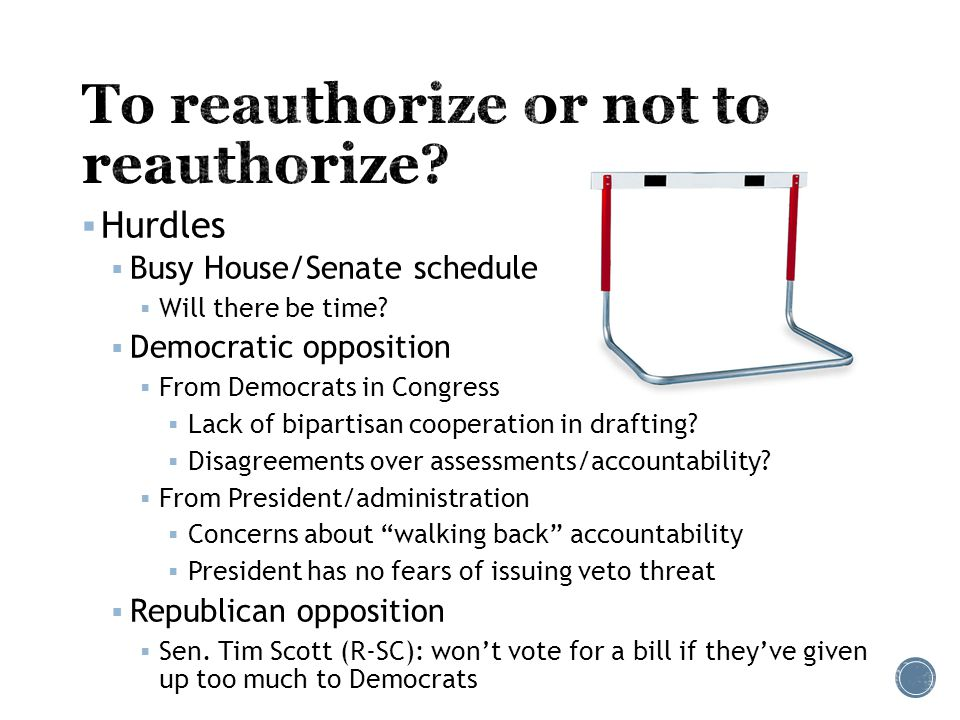  Hurdles  Busy House/Senate schedule  Will there be time.